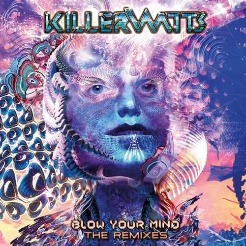 KillerWatts - Blow Your Mind Remixes